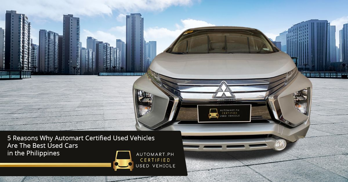 5 Reasons Why Automart Certified Used Vehicles are the Best Used Cars in the Philippines